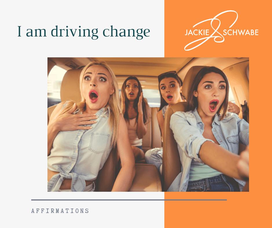 I am driving change