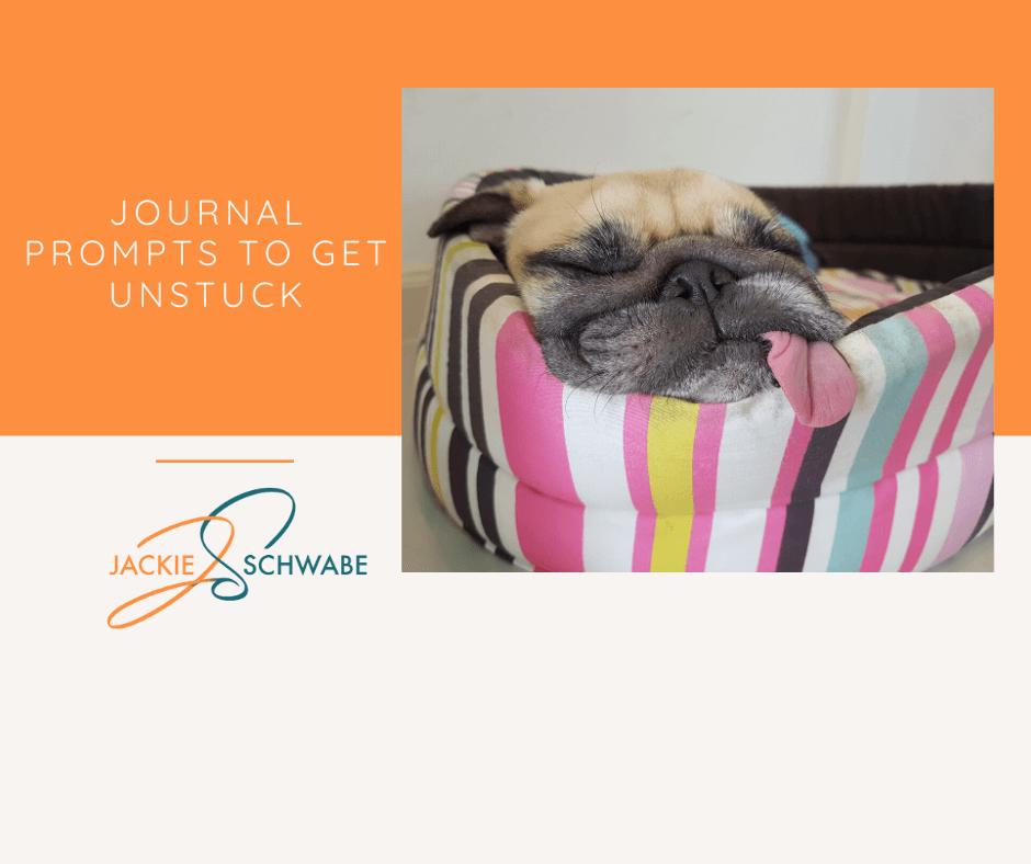 Journal Prompts to Help You Get Unstuck