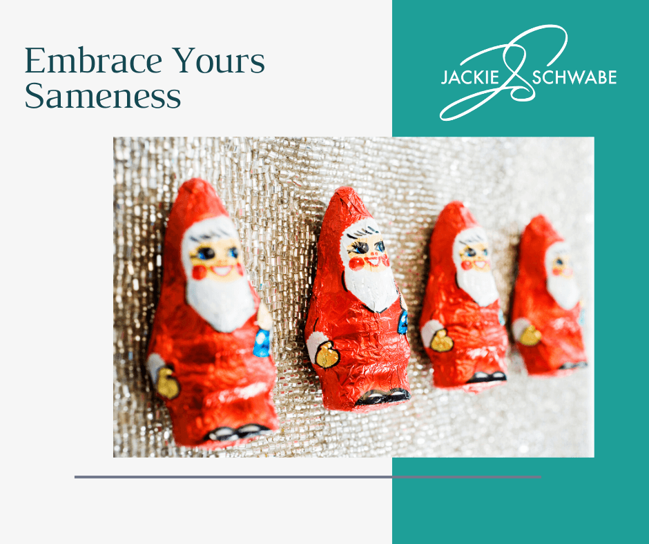 Do Embrace Your Sameness?