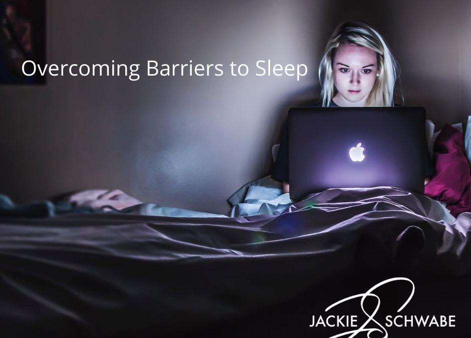 Overcoming Barriers to Sleep