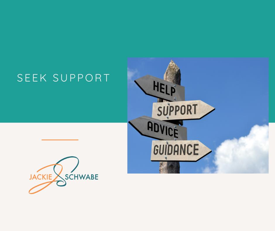 Seek Support